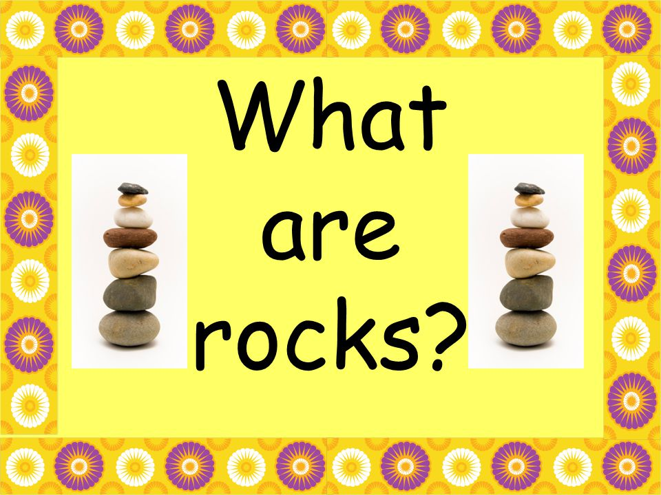 1 What are rocks?