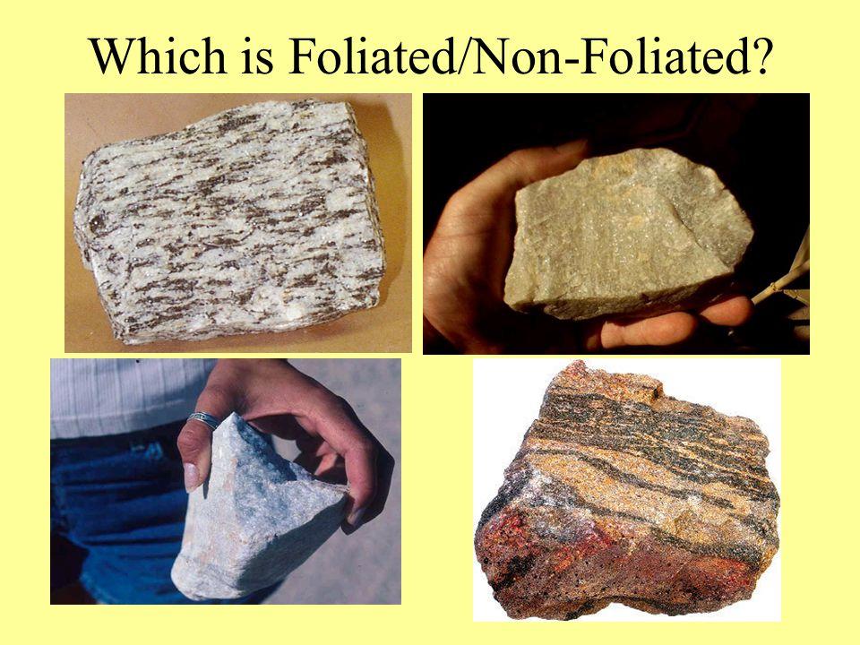 Which is Foliated/Non-Foliated