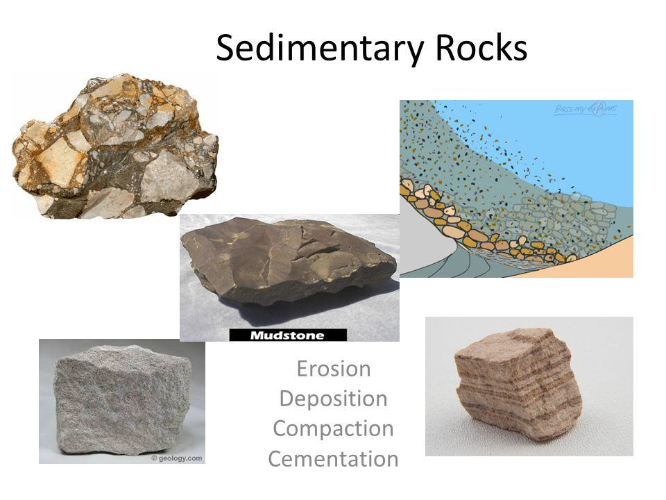 Sedimentary Rocks Erosion Deposition Compaction Cementation