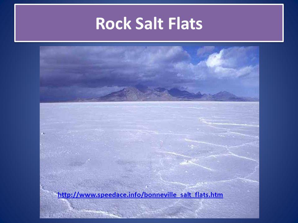 Rock Salt Flats http://www.speedace.info/bonneville_salt_flats.htm