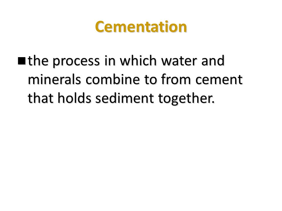Compaction the process in which pressure squeezed air and water out and pushes fragments together the process in which pressure squeezed air and water out and pushes fragments together pressure comes from rock layers above pressure comes from rock layers above