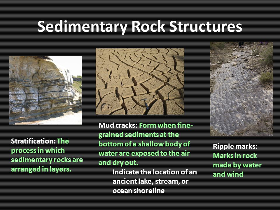 Sedimentary Rock Structures Stratification: The process in which sedimentary rocks are arranged in layers.