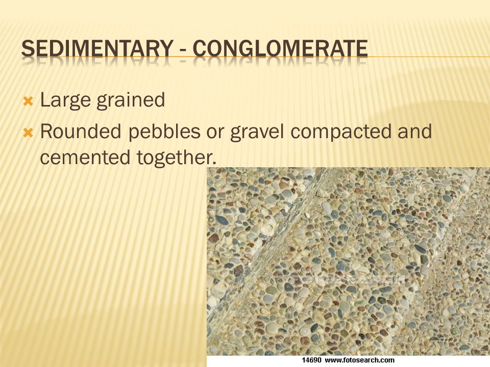  Large grained  Rounded pebbles or gravel compacted and cemented together.