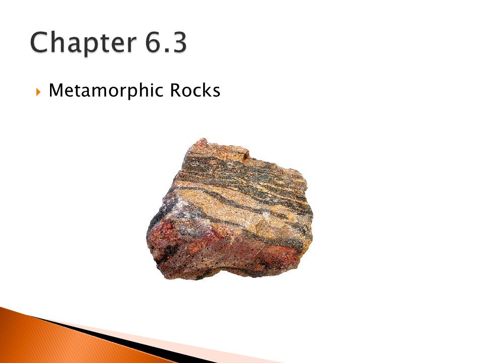  Metamorphic Rocks