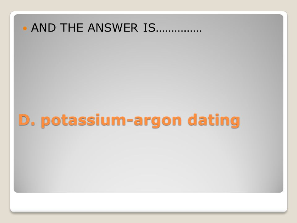 AND THE ANSWER IS……………