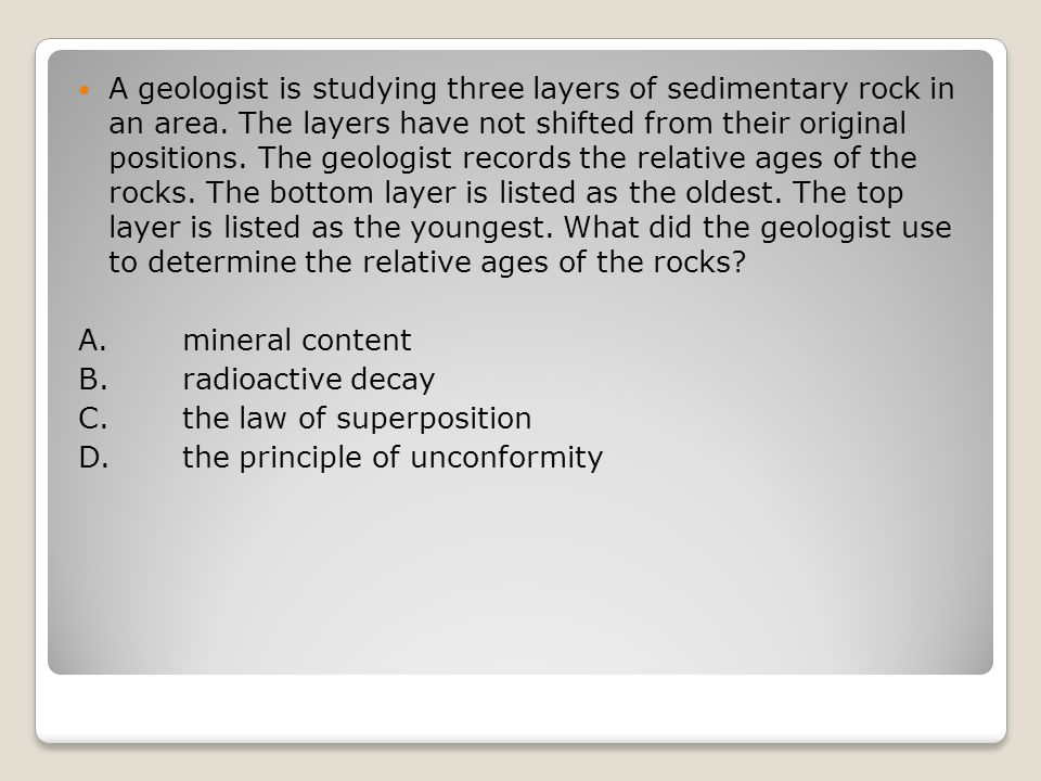 A geologist is studying three layers of sedimentary rock in an area.