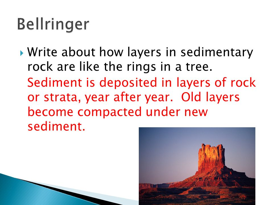  Write about how layers in sedimentary rock are like the rings in a tree.
