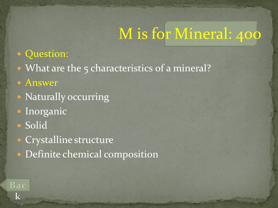 Question: Name 2 uses for minerals Answer Gemstones Metals Alloys Food, medicine, fertilizer, building materials M is for Mineral: 600