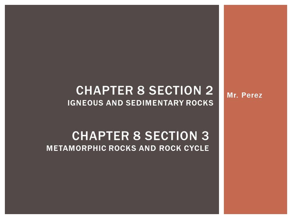  Foliated rocks include: DRAW METAMORPHIC ROCKS slate gneiss schist phyllite