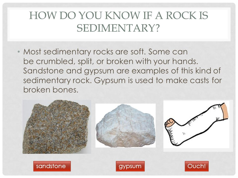 HOW DO YOU KNOW IF A ROCK IS SEDIMENTARY.