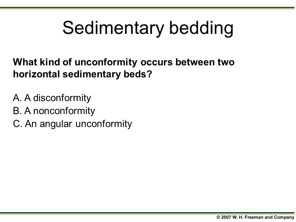What kind of unconformity occurs between two horizontal sedimentary beds.