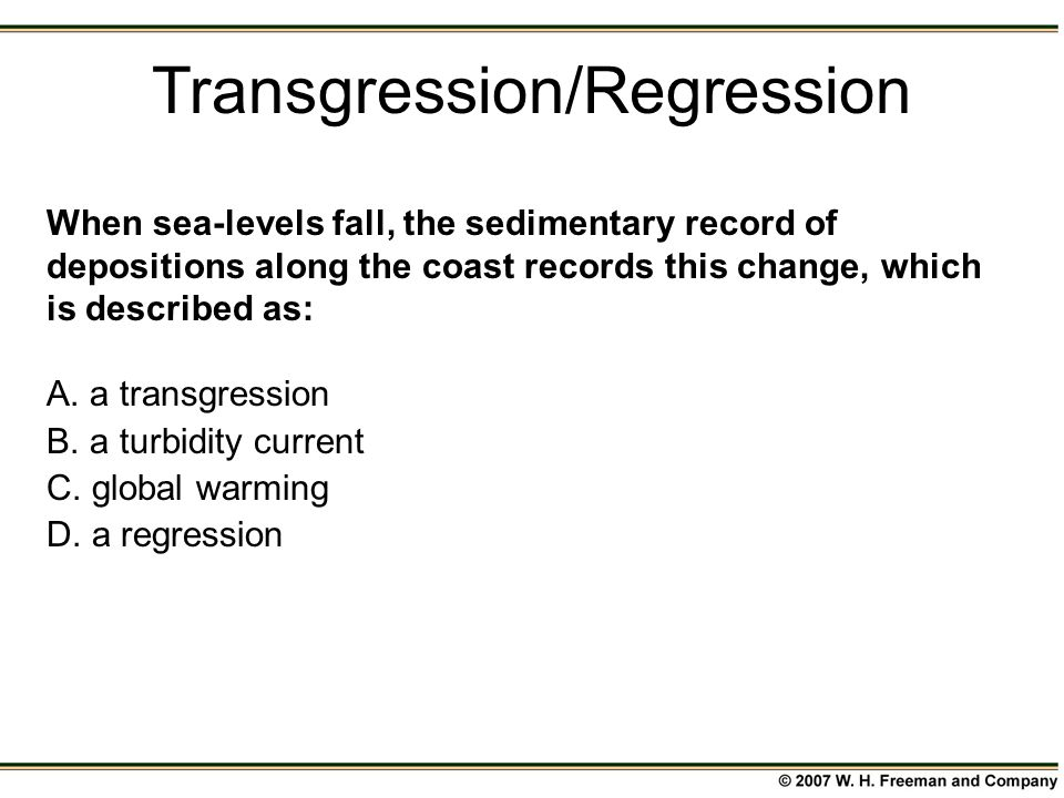 When sea-levels fall, the sedimentary record of depositions along the coast records this change, which is described as: A.