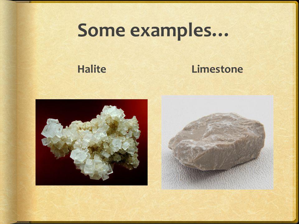 Some examples… HaliteLimestone