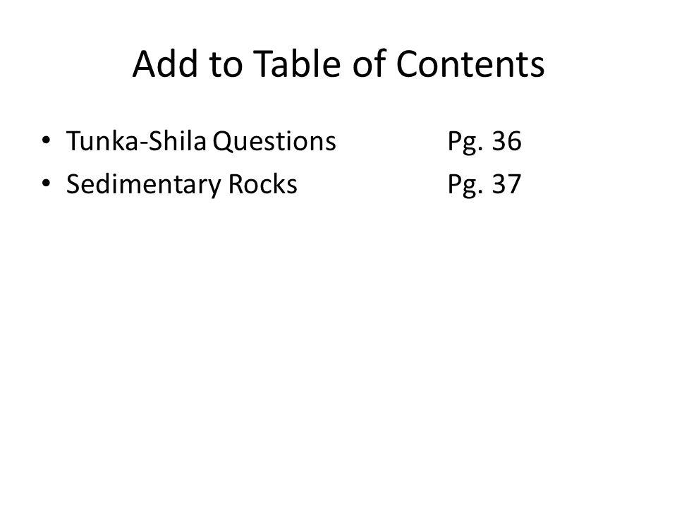 Tunka-Shila Tunka-Shila, Grandfather Rock 1.What process in the rock cycle does Paragraph A describe.