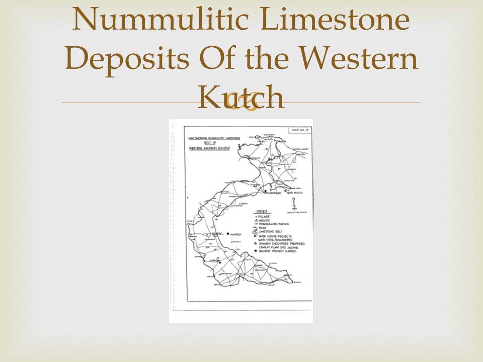  Nummulitic Limestone Deposits Of the Western Kutch