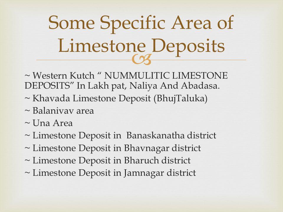  ~ Western Kutch NUMMULITIC LIMESTONE DEPOSITS In Lakh pat, Naliya And Abadasa.