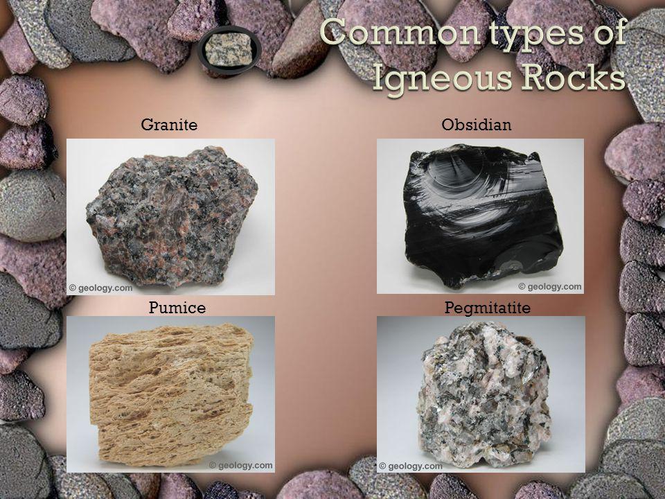 Granite Pumice Obsidian Pegmitatite