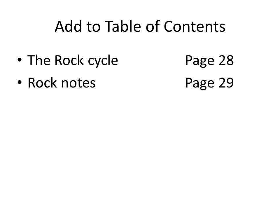 Add to Table of Contents The Rock cyclePage 28 Rock notesPage 29