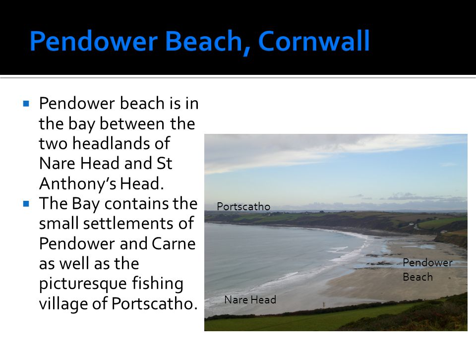  Pendower beach is in the bay between the two headlands of Nare Head and St Anthony's Head.