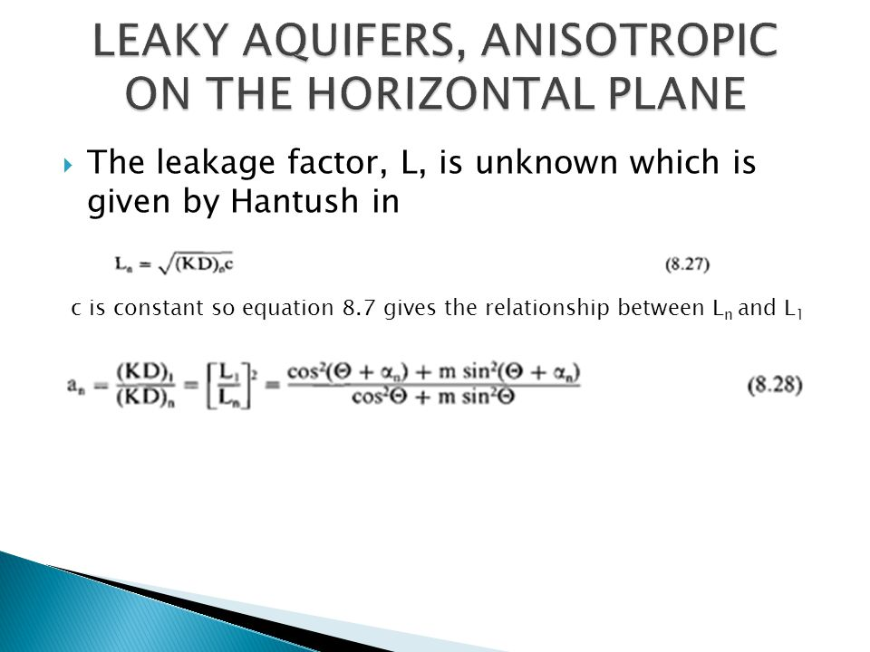 The leakage factor, L, is unknown which is given by Hantush in c is constant so equation 8.7 gives the relationship between L n and L 1
