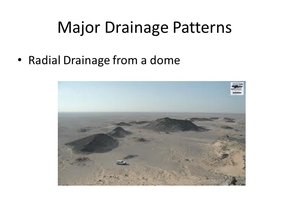 Major Drainage Patterns Radial Drainage from a dome