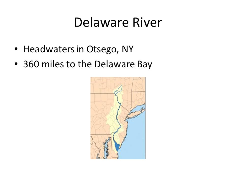 Delaware River Headwaters in Otsego, NY 360 miles to the Delaware Bay