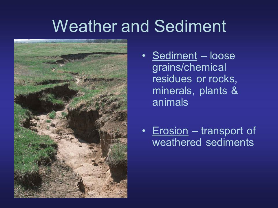 Sedimentary Rocks Form when: –Sediments collect, compact & harden: Lithification –Mineral crystals precipitate from an aqueous solution Sedimentary rocks are classified by: –Composition –Texture