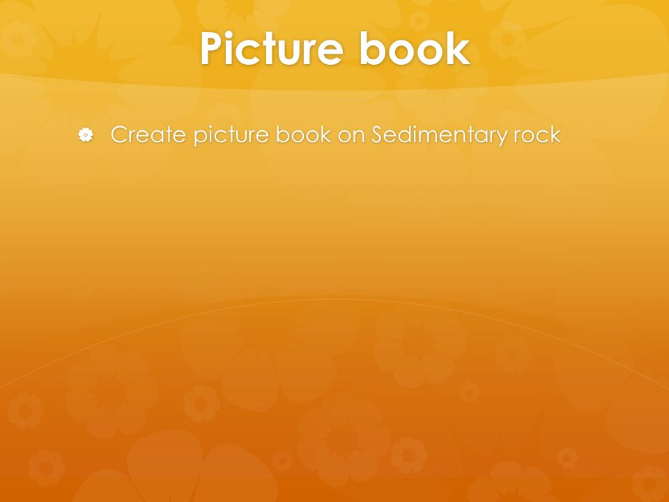 Picture book  Create picture book on Sedimentary rock