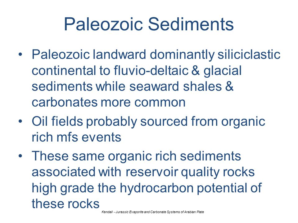 Paleozoic Sediments Kendall - Jurassic Evaporite and Carbonate Systems of Arabian Plate Paleozoic landward dominantly siliciclastic continental to flu