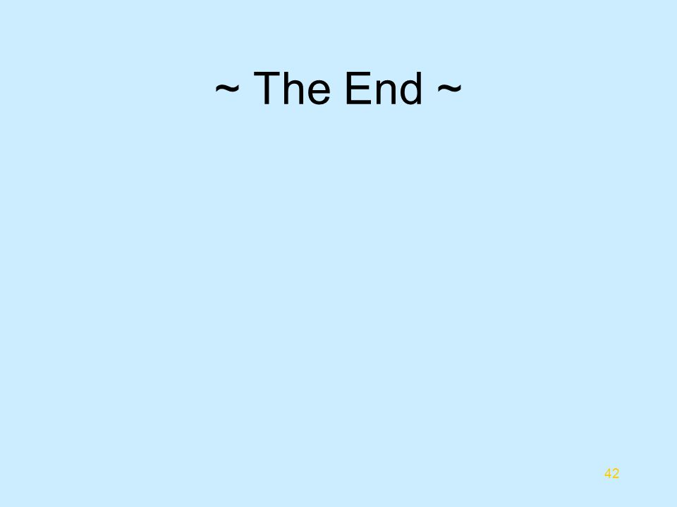 ~ The End ~ 42