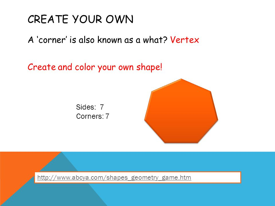 CREATE YOUR OWN A 'corner' is also known as a what.