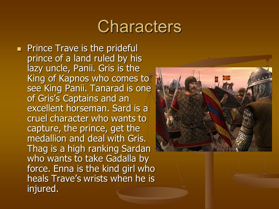 Characters Prince Trave is the prideful prince of a land ruled by his lazy uncle, Panii.