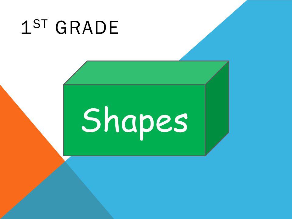 Shapes 1 ST GRADE