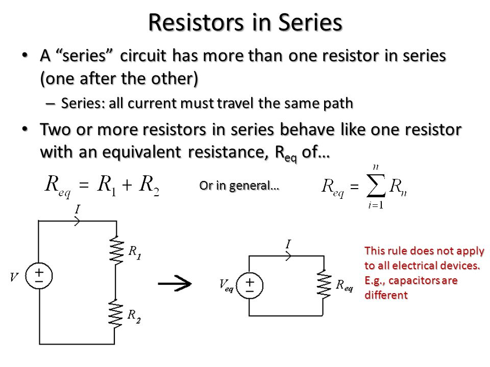 "Resistors in Series A ""series"" circuit has more than one resistor in series (one after the other) A ""series"" circuit has more than one resistor in ser"