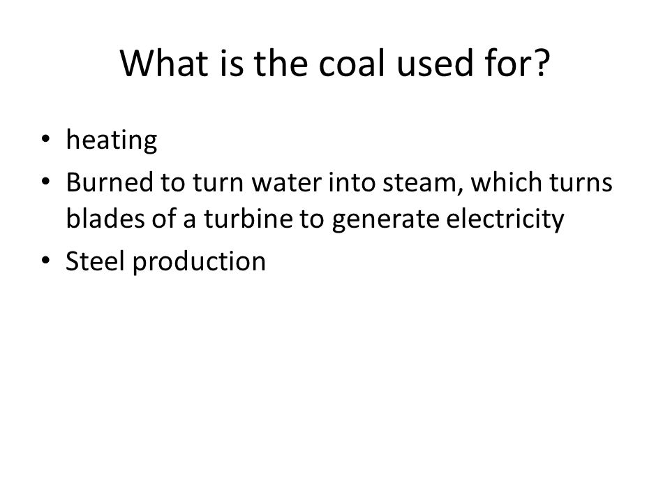 What is the coal used for.