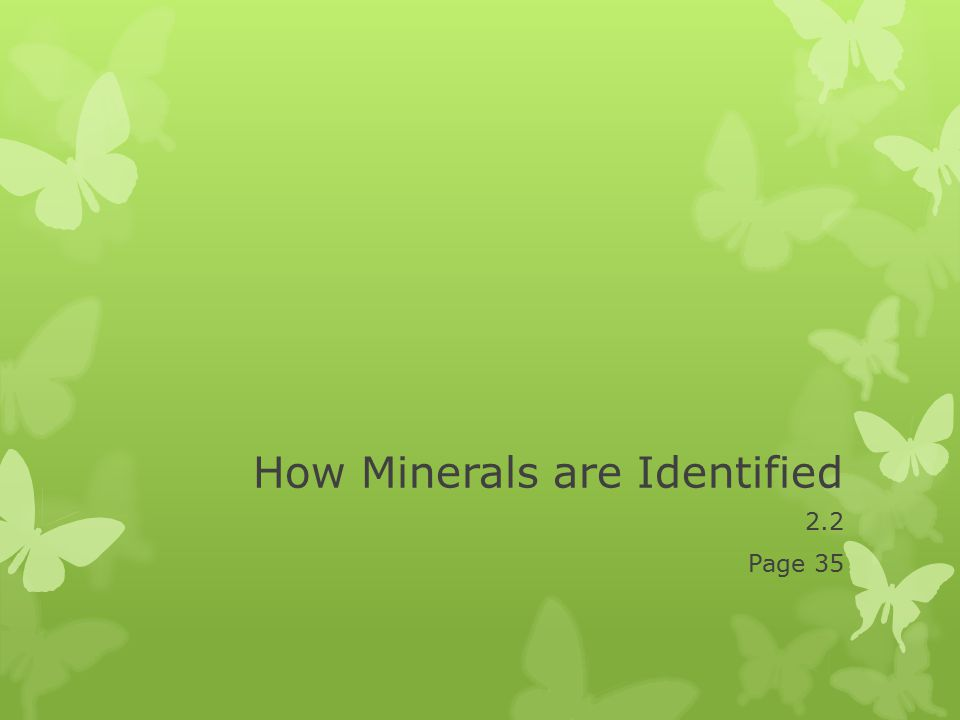 2.2 Page 35 How Minerals are Identified