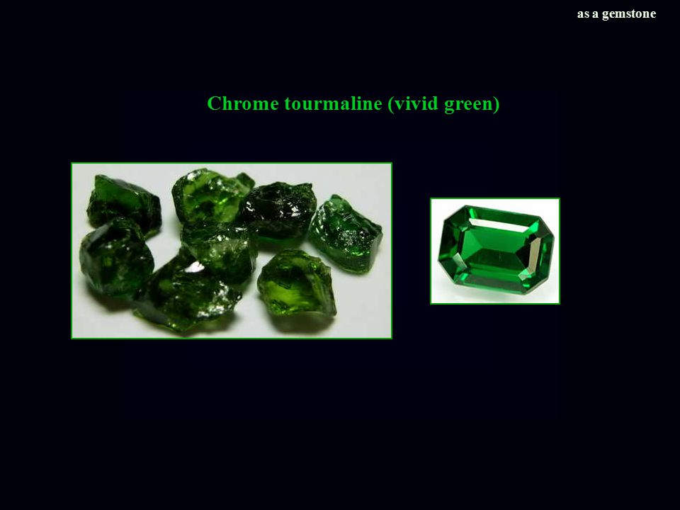 Chrome tourmaline (vivid green) as a gemstone