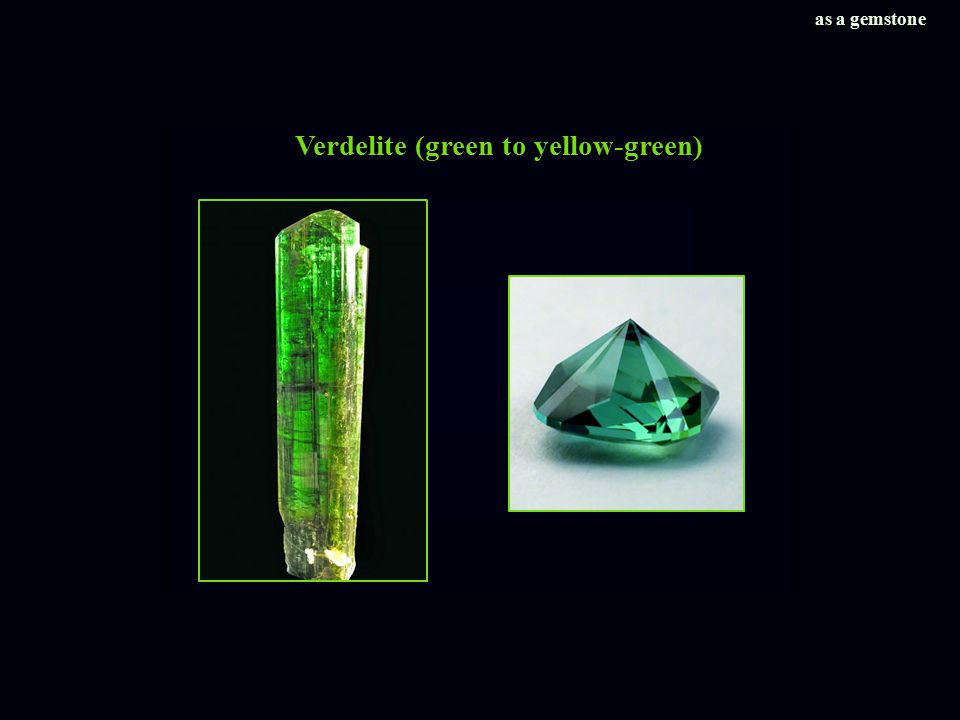 Verdelite (green to yellow-green) as a gemstone
