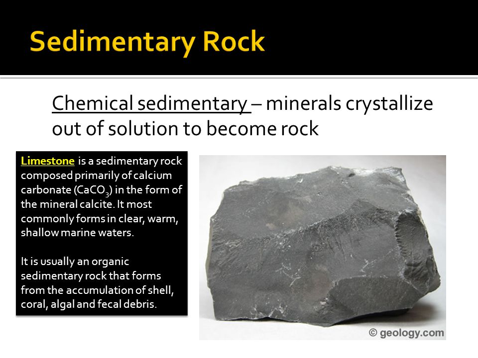  Sedimentary Rocks are formed at or near the Earth's surface  No heat and pressure involved  Strata – layers of rock  Stratification – the process