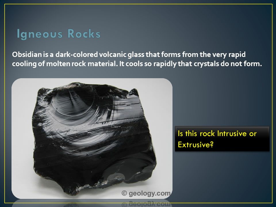Obsidian What is Obsidian? Obsidian is a dark-colored volcanic glass that forms from the very rapid cooling of molten rock material. It cools so rapid