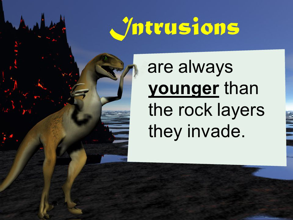 Intrusions are igneous rocks that form when magma pushes up into rock layers.
