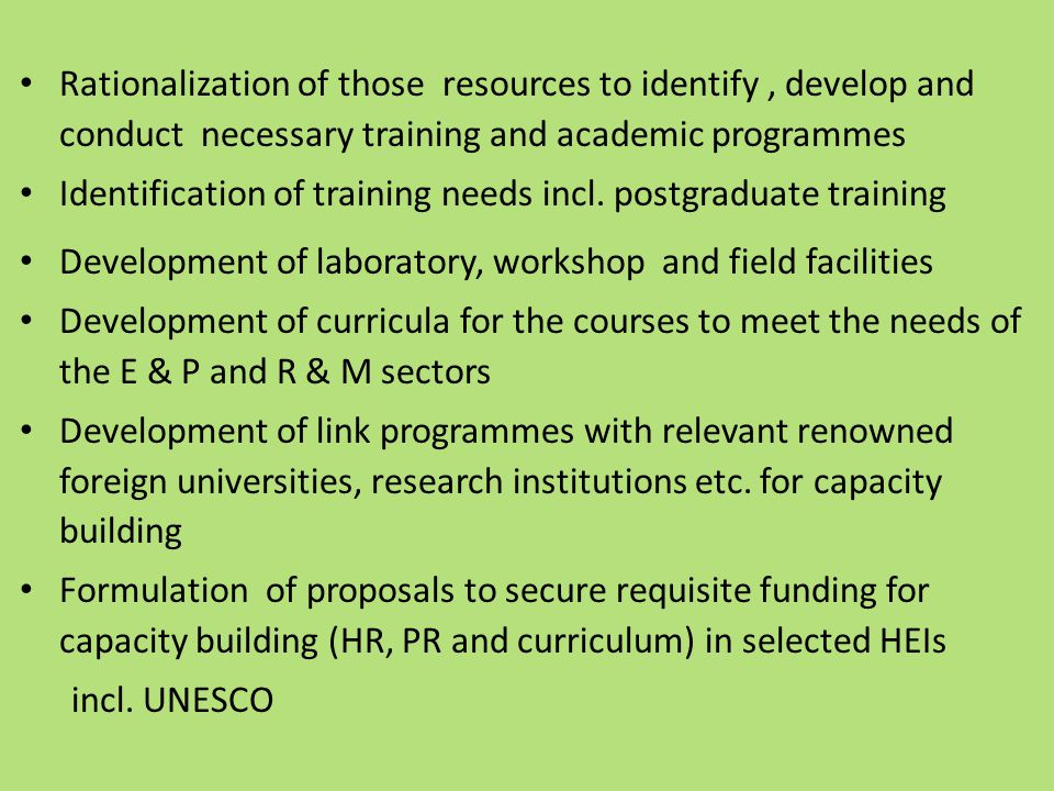 Rationalization of those resources to identify, develop and conduct necessary training and academic programmes Identification of training needs incl.