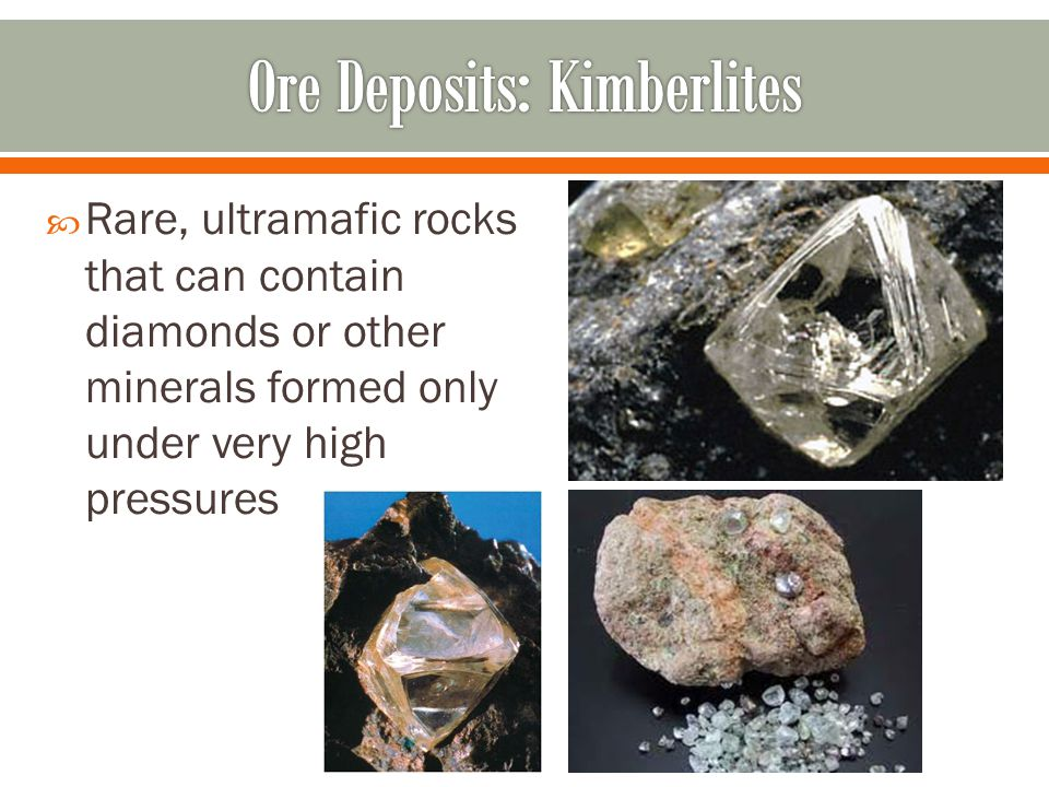 Rare, ultramafic rocks that can contain diamonds or other minerals formed only under very high pressures