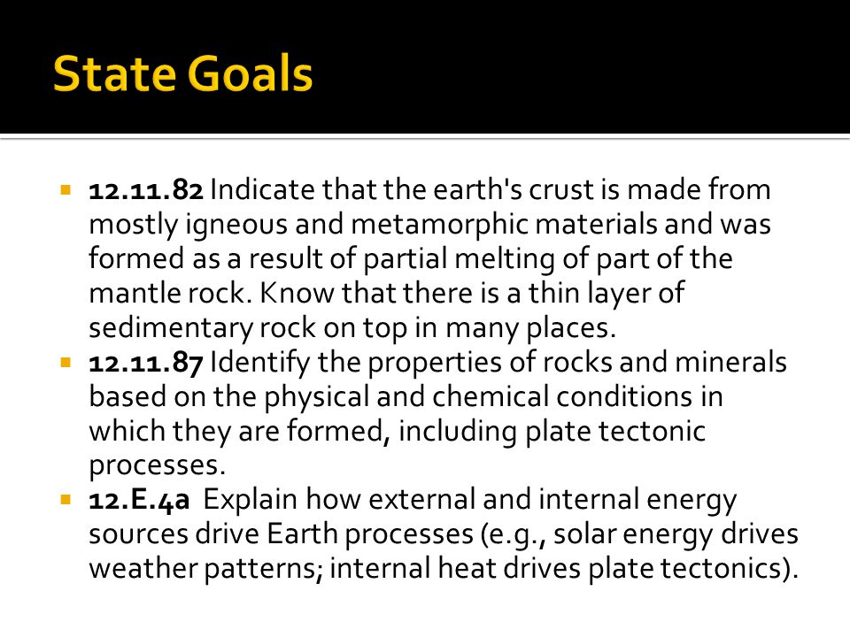 12.11.82 Indicate that the earth s crust is made from mostly igneous and metamorphic materials and was formed as a result of partial melting of part of the mantle rock.