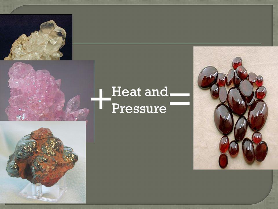 = Heat and Pressure +