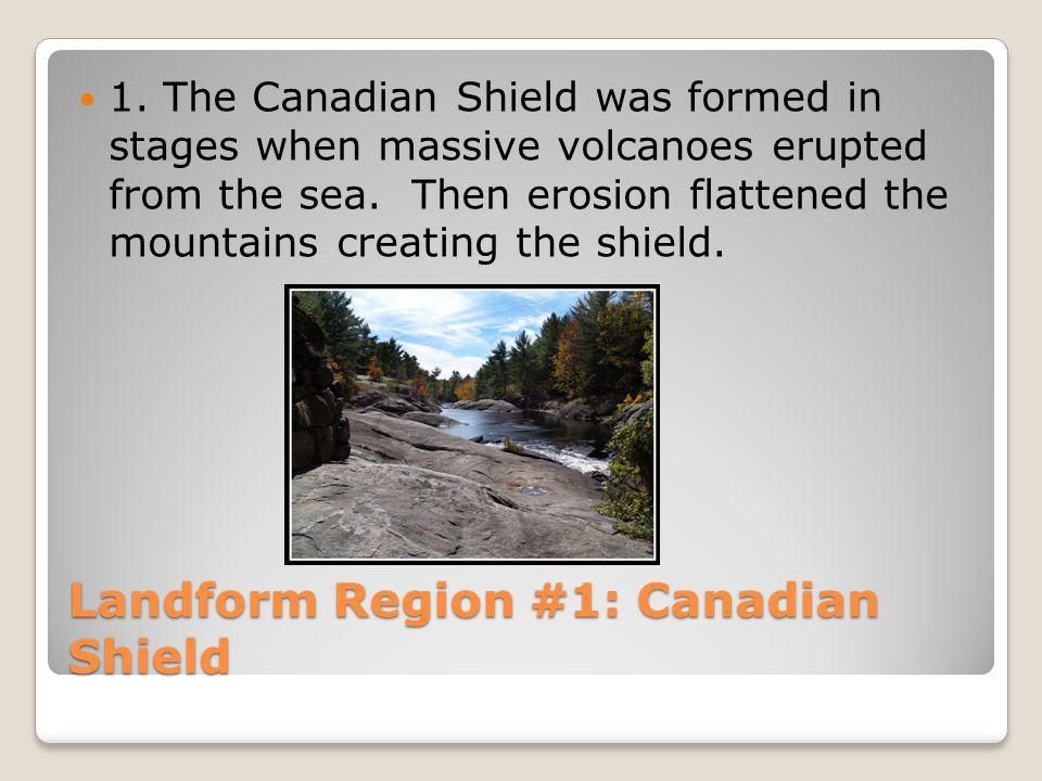 Landform Region #1: Canadian Shield 1.