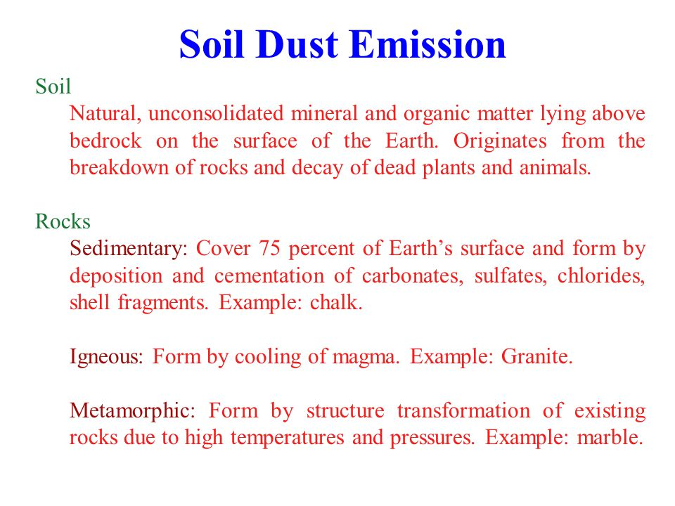 Breakdown of Rocks to Soil Physical weathering Disintegration of rocks and minerals by processes not involving chemical reactions.