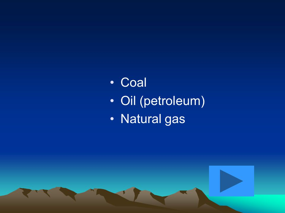 What three natural materials are known as fossil fuels