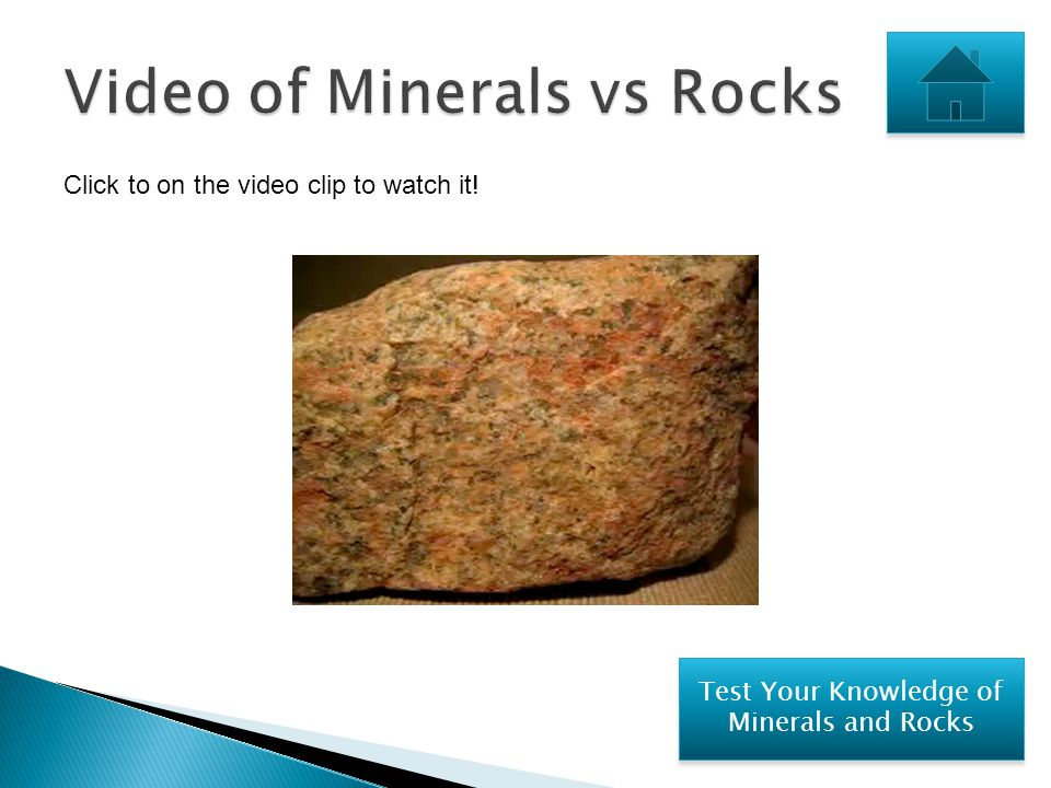  Rocks are solid substances made of two or more minerals.  Rocks can be broken apart into the different minerals, or materials, in them. If broken a