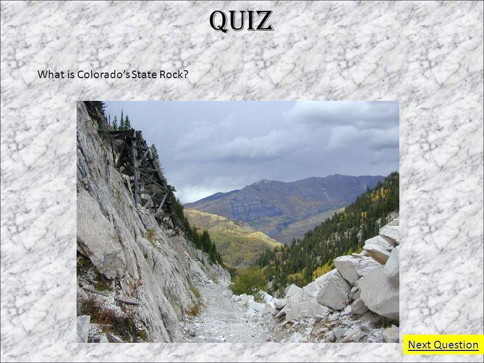 Quiz What is Colorado's State Rock Yule Marble Next Question